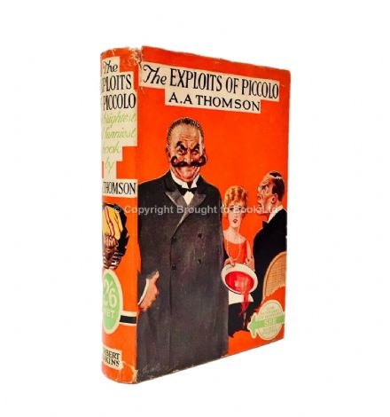 The Exploits of Piccolo by A.A. Thomson Second Printing Herbert Jenkins 1931